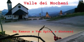 Valle dei Mocheni - da Kamauz a Van Spitz e dintorni